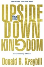 Cover of the Upside-Down Kingdom by Donald B. Kraybill